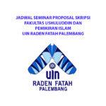 JADWAL SEMINAR PROPOSAL SKRIPSI FUSHPI UIN RADEN FATAH, 2-4 AGUSTUS 2021